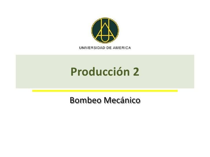 Producción 2Bombeo Mecánico