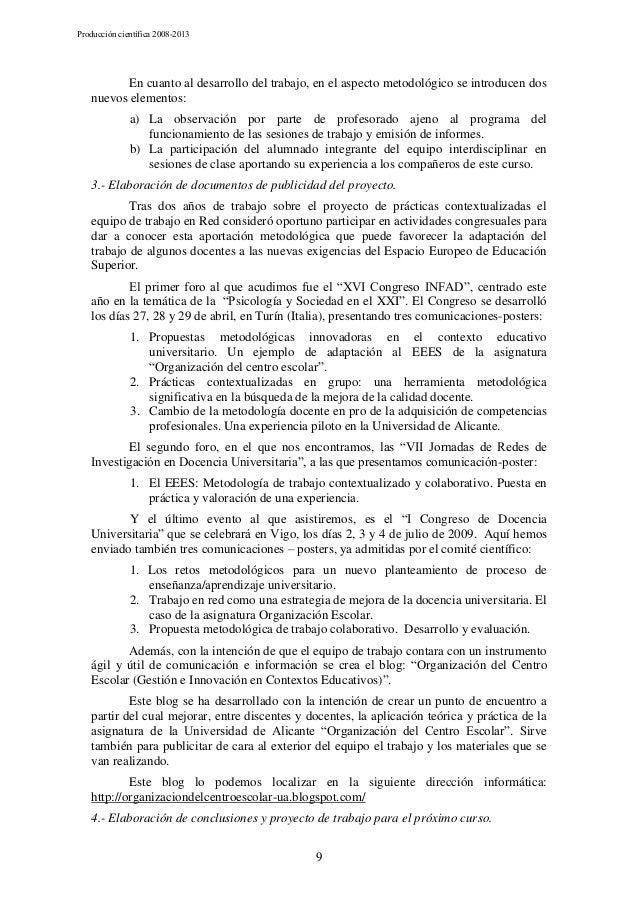 Producción científica 2008-2013  En cuanto al desarrollo del trabajo, en el aspecto metodológico se introducen dos nuevos ...
