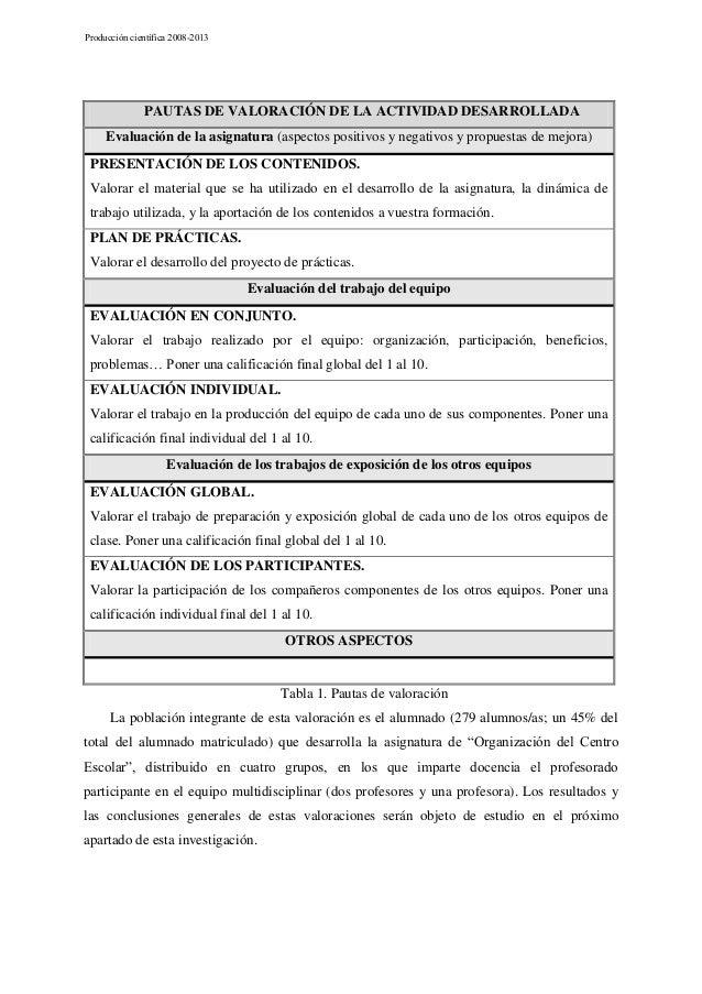 Producción científica 2008-2013  PAUTAS DE VALORACIÓN DE LA ACTIVIDAD DESARROLLADA Evaluación de la asignatura (aspectos p...