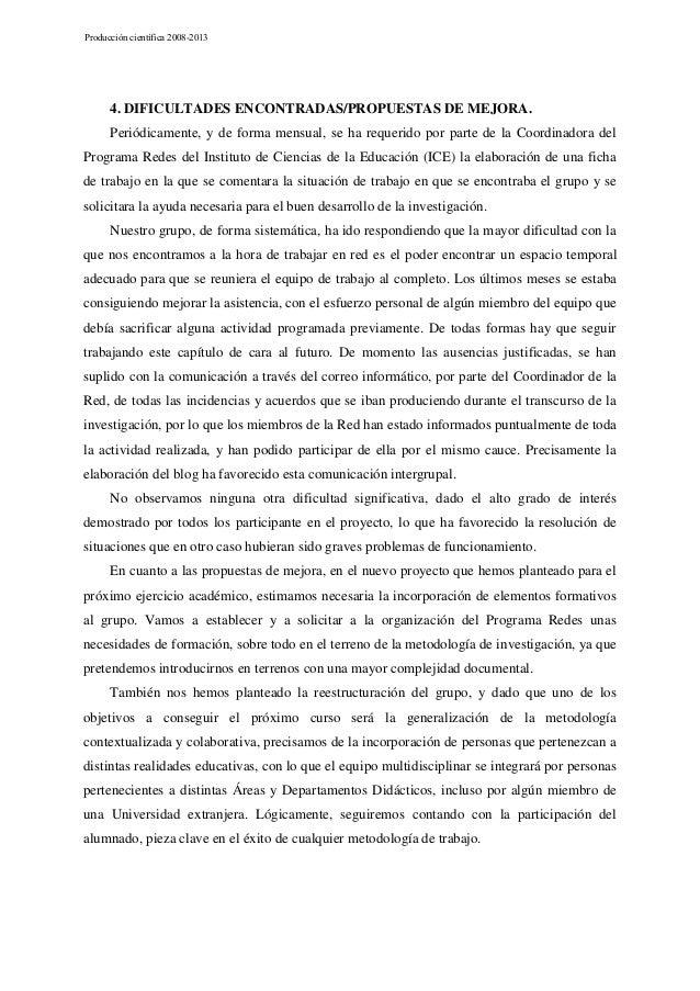 Producción científica 2008-2013  4. DIFICULTADES ENCONTRADAS/PROPUESTAS DE MEJORA. Periódicamente, y de forma mensual, se ...