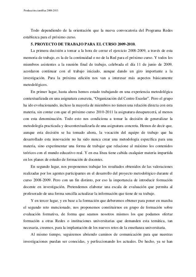 Producción científica 2008-2013  Todo dependiendo de la orientación que la nueva convocatoria del Programa Redes establezc...