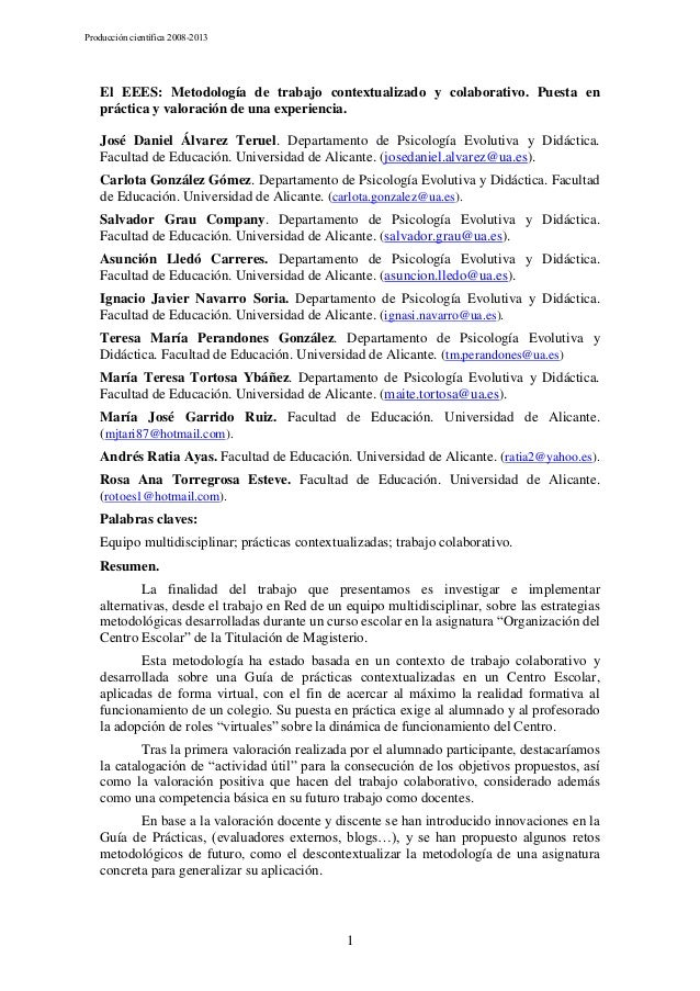 Producción científica 2008-2013  El EEES: Metodología de trabajo contextualizado y colaborativo. Puesta en práctica y valo...