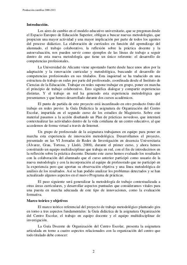 Producción científica 2008-2013  Introducción. Los aires de cambio en el modelo educativo universitario, que se pregonan d...
