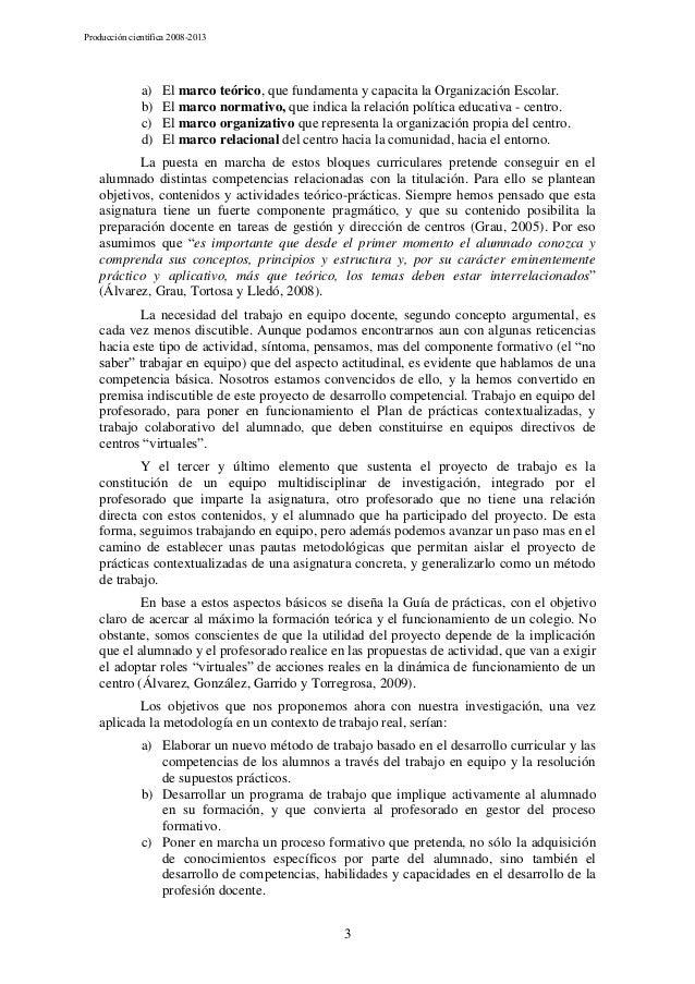 Producción científica 2008-2013  a) b) c) d)  El marco teórico, que fundamenta y capacita la Organización Escolar. El marc...
