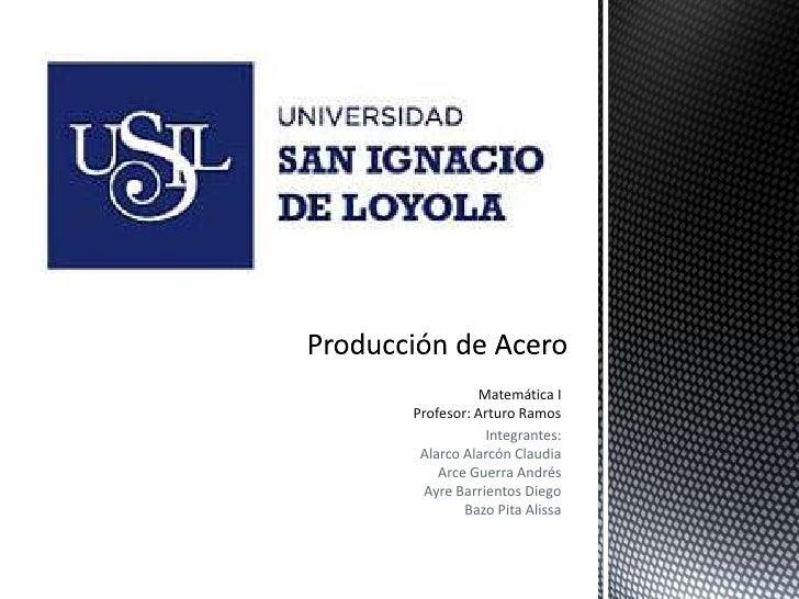 Matemática IProfesor: Arturo Ramos           Integrantes: Alarco Alarcón Claudia    Arce Guerra Andrés Ayre Barrientos Die...
