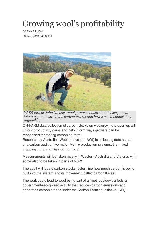 Growing wool's profitabilityDEANNA LUSH08 Jan, 2013 04:00 AMYASS farmer John Ive says woolgrowers should start thinking ab...