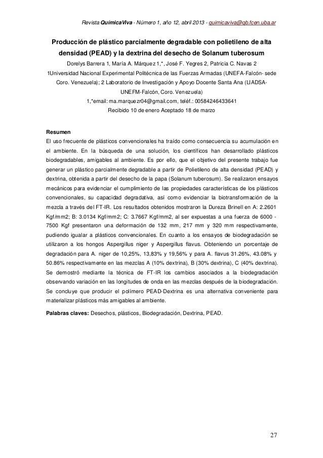 Revista QuímicaViva - Número 1, año 12, abril 2013 - quimicaviva@qb.fcen.uba.ar 27 27 Producción de plástico parcialmente ...