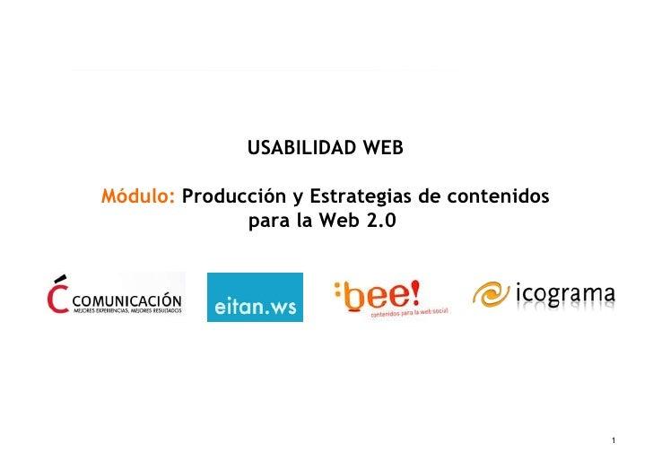 USABILIDAD WEB Módulo:   Producción y Estrategias de contenidos para la Web 2.0