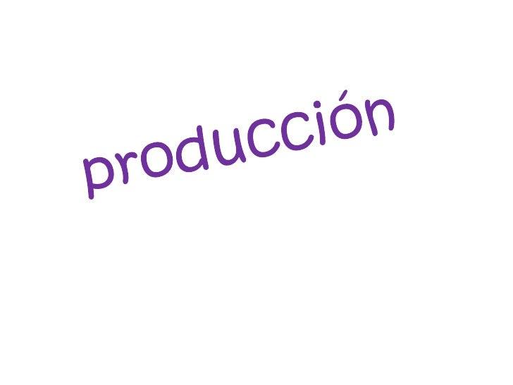 producción<br />