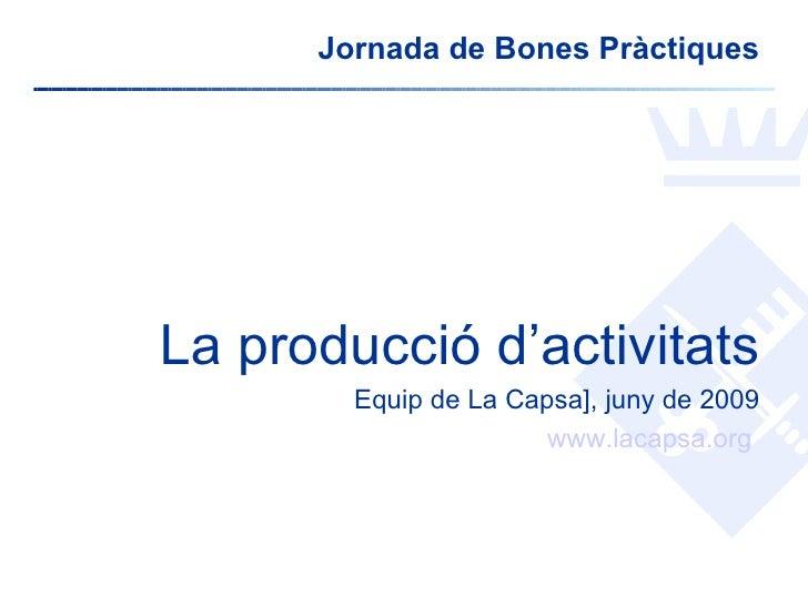 Jornada de Bones Pràctiques     La producció d'activitats         Equip de La Capsa], juny de 2009                        ...