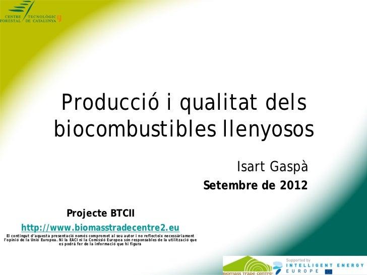 Producció i qualitat dels                         biocombustibles llenyosos                                               ...