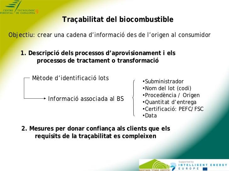 Traçabilitat del biocombustibleObjectiu: crear una cadena d'informació des de l'origen al consumidor    1. Descripció dels...