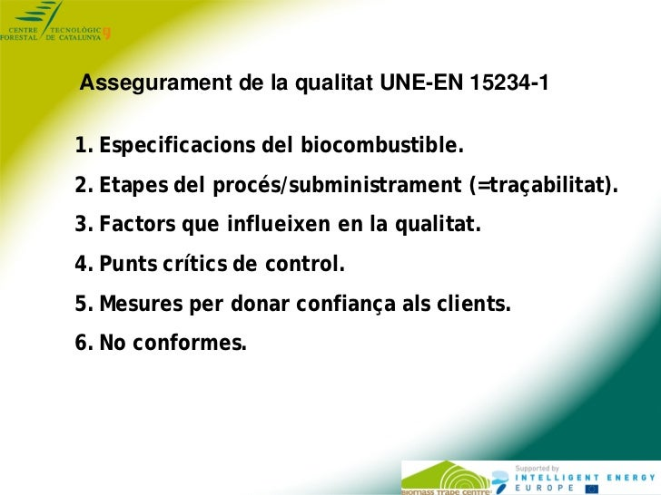 Assegurament de la qualitat UNE-EN 15234-11. Especificacions del biocombustible.2. Etapes del procés/subministrament (=tra...
