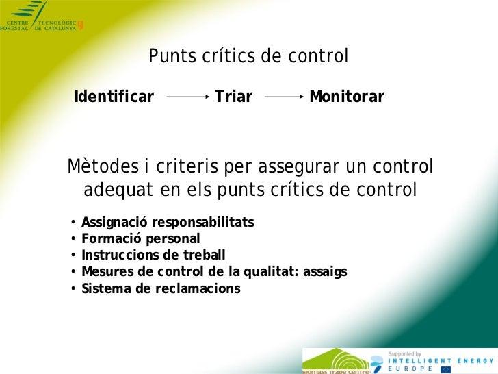Punts crítics de controlIdentificar              Triar          MonitorarMètodes i criteris per assegurar un control adequ...