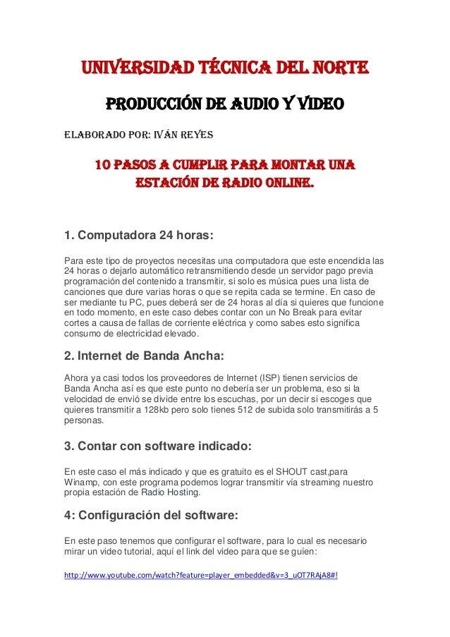 Universidad técnica del norteProducción de audio y videoElaborado por: Iván reyes10 pasos a cumplir para montar unaestació...