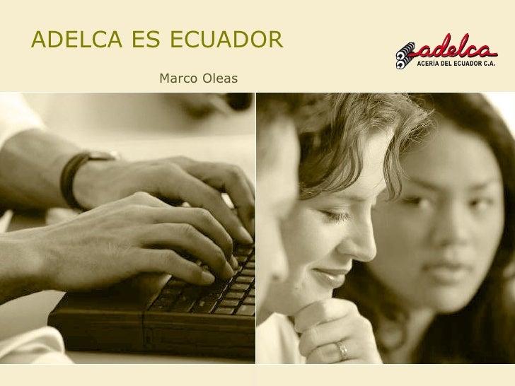 ADELCA ES ECUADOR Marco Oleas
