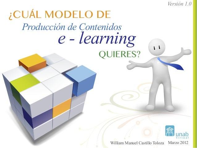 Versión 1.0¿CUÁL MODELO DE Producción de Contenidos         e - learning                   QUIERES?                      W...