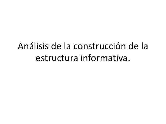 Análisis de la construcción de la estructura informativa.