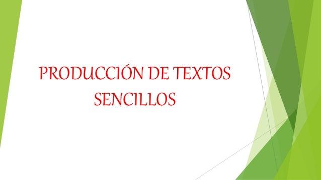 PRODUCCIÓN DE TEXTOS SENCILLOS
