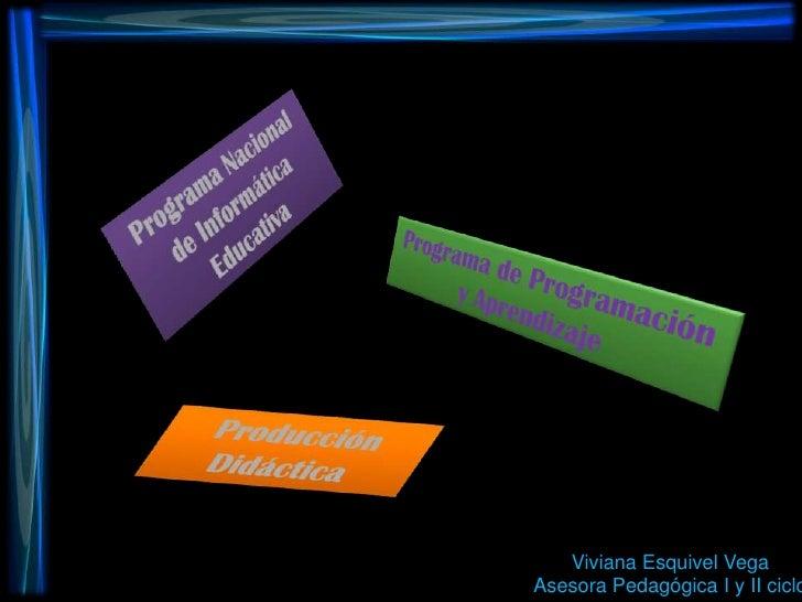 Programa Nacional de Informática Educativa<br />Programa de Programación y Aprendizaje<br />Producción Didáctica<br />Vivi...