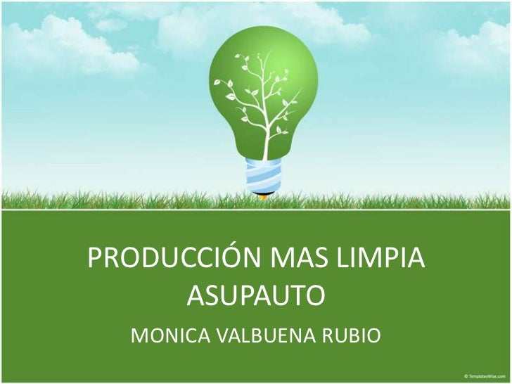PRODUCCIÓN MAS LIMPIA ASUPAUTO<br />MONICA VALBUENA RUBIO<br />