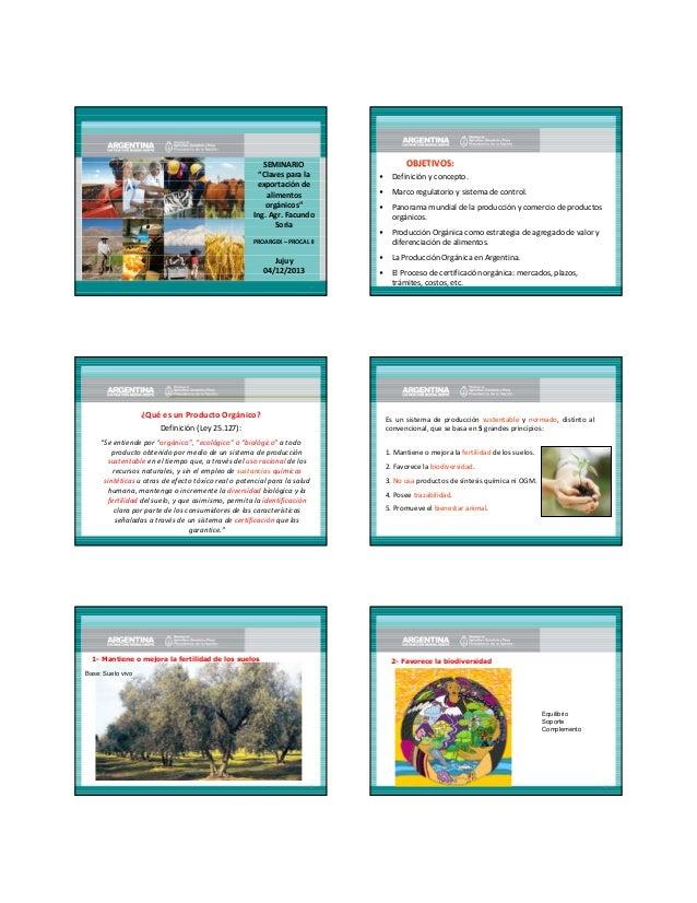 """SEMINARIO """"Claves para la exportación de alimentos orgánicos"""" Ing. Agr. Facundo Soria  OBJETIVOS: •  Definición y concepto..."""