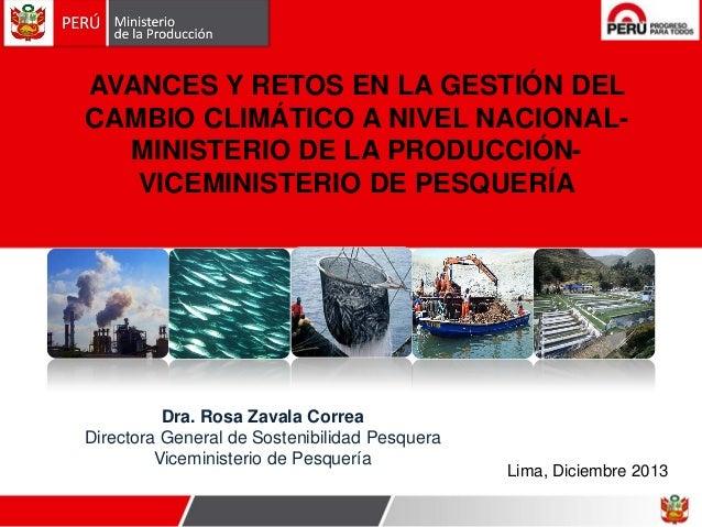 AVANCES Y RETOS EN LA GESTIÓN DEL CAMBIO CLIMÁTICO A NIVEL NACIONALMINISTERIO DE LA PRODUCCIÓNVICEMINISTERIO DE PESQUERÍA ...