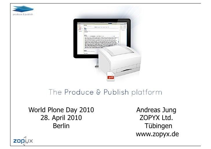 World Plone Day 2010   Andreas Jung    28. April 2010       ZOPYX Ltd.         Berlin           Tübingen                  ...