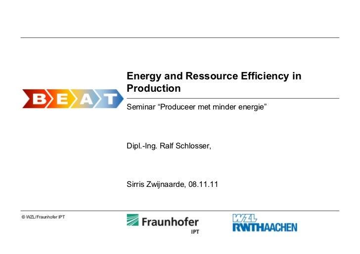 """Energy and Ressource Efficiency in                       Production                       Seminar """"Produceer met minder en..."""