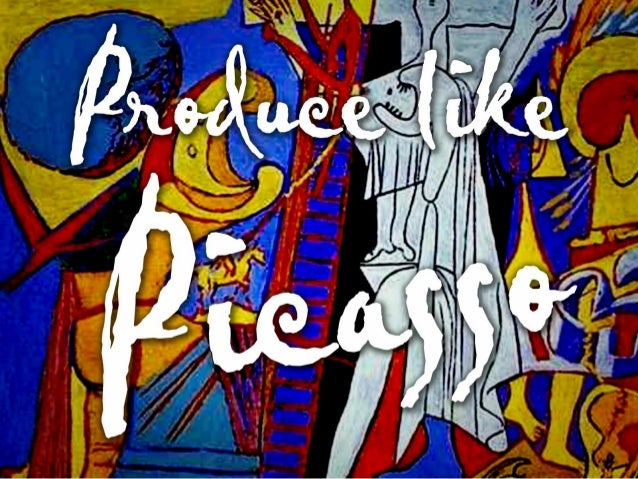 Produce Like Picasso