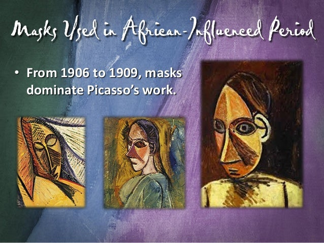 """Masks Used in Early Cubist Work """"To copy oneself is more dangerous than to copy others, it leads to sterility."""""""