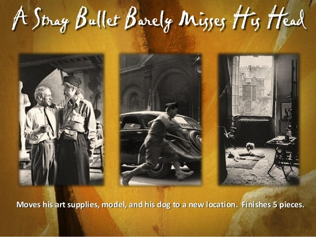 A Stray Bullet Barely Misses His Head  Moves his art supplies, model, and his dog to a new location. Finishes 5 pieces.