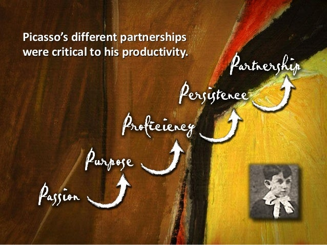 Picasso's Levels of Partnerships • Family • Mentors • Tertulia, or Network • Rivals • Collaborators