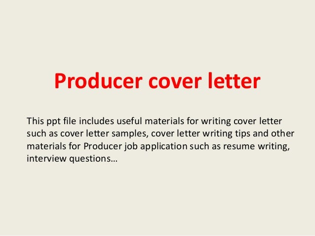 Producer Cover Letter This Ppt File Includes Useful Materials For Writing  Cover Letter Such As Cover ...