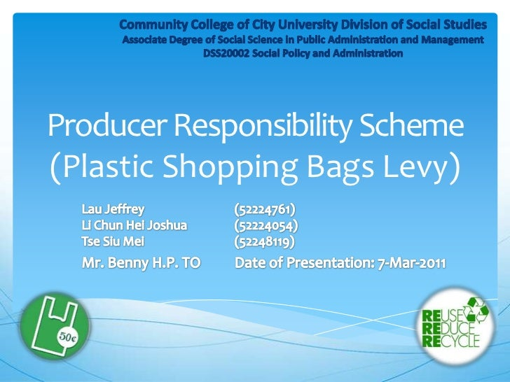 Producer Responsibility Scheme (Plastic Shopping Bags Levy)<br />Community College of City University Division of Social S...