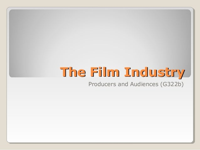 The Film Industry Producers and Audiences (G322b)