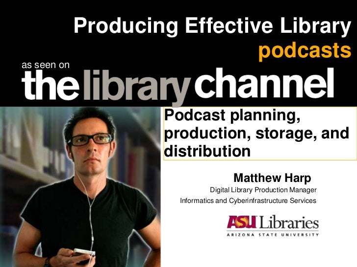 Producing Effective Library                               podcastsas seen on                     Podcast planning,        ...