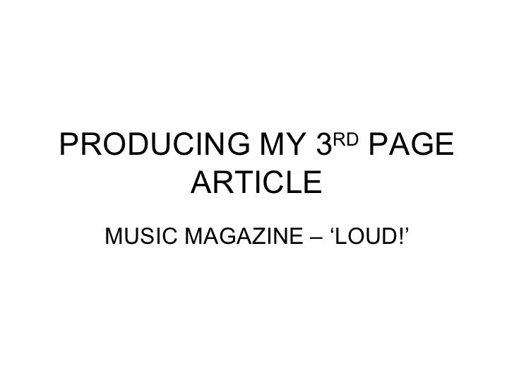 PRODUCING MY 3 RD  PAGE ARTICLE MUSIC MAGAZINE – 'LOUD!'