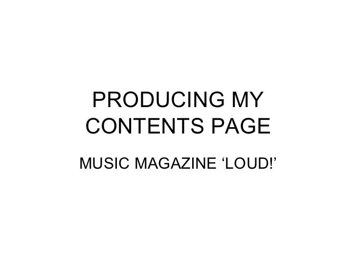PRODUCING MY CONTENTS PAGE MUSIC MAGAZINE 'LOUD!'