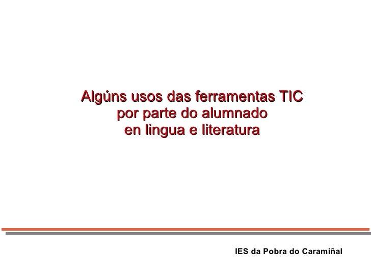 Algúns usos das ferramentas TIC por parte do alumnado en lingua e literatura IES da Pobra do Caramiñal