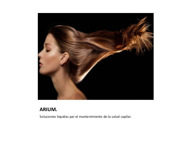 ARIUM. Soluciones liquidas par el mantenimiento de la salud capilar.
