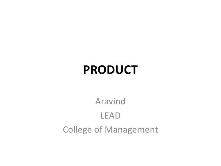 PRODUCT        Aravind         LEADCollege of Management