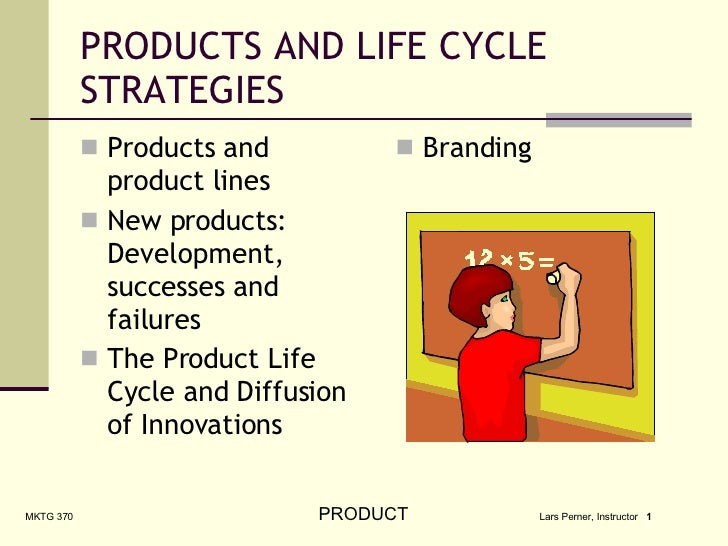 PRODUCTS AND LIFE CYCLE STRATEGIES <ul><li>Products and product lines </li></ul><ul><li>New products:  Development, succes...