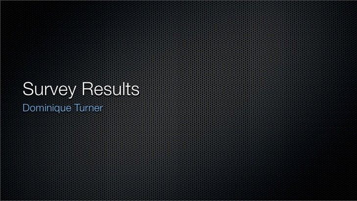 Survey Results Dominique Turner