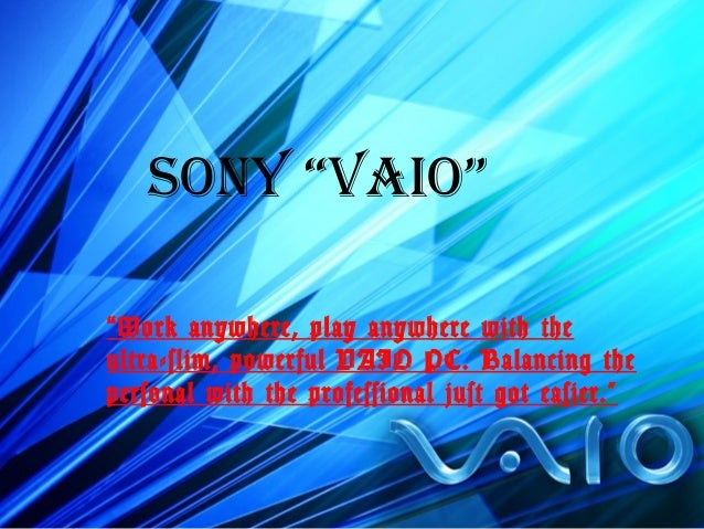 """www.sonystyle.com SONY """"VAIO"""" """"Work anywhere, play anywhere with the ultra-slim, powerful VAIO PC. Balancing the personal ..."""