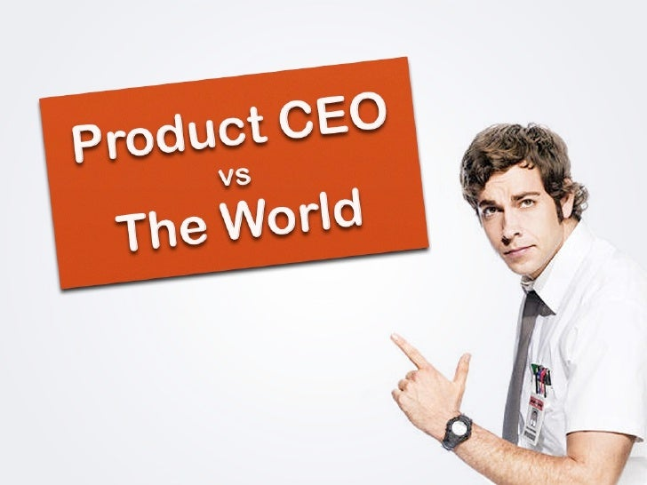 Product CEO vs The World