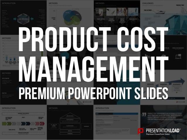 PREMIUM POWERPOINT SLIDES Management Product Cost
