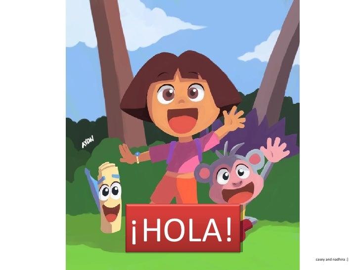 casey and nadhira :] ¡HOLA! ¡HOLA!
