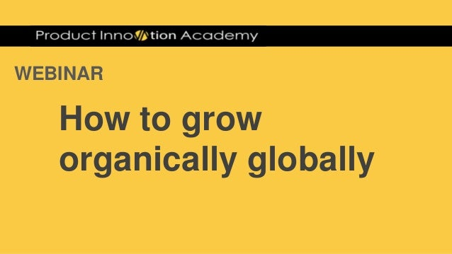 WEBINAR How to grow organically globally