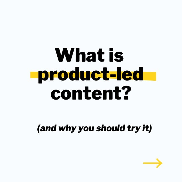 Product-led content